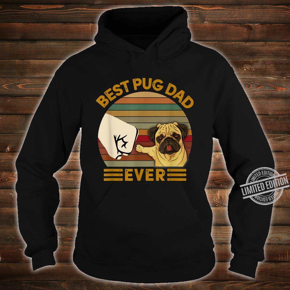 BEST pug DAD EVER Bump fist Vintage Shirt hoodie