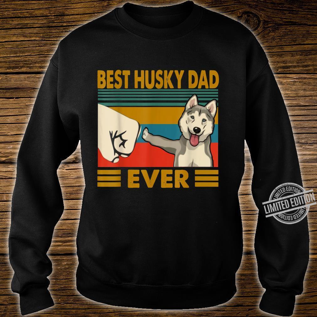Best Husky Dad Ever I Love My Husky Shirt sweater