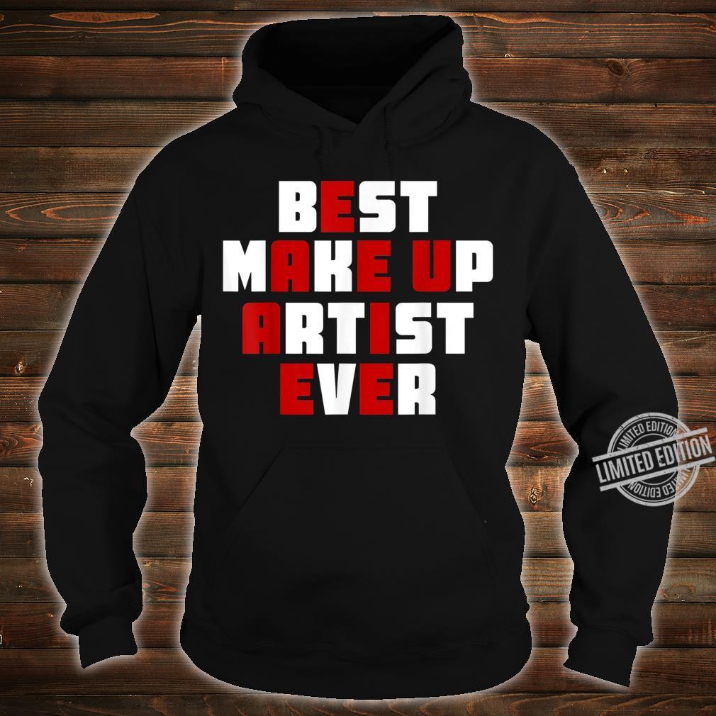 Best makeup artist ever cosmetology Shirt hoodie