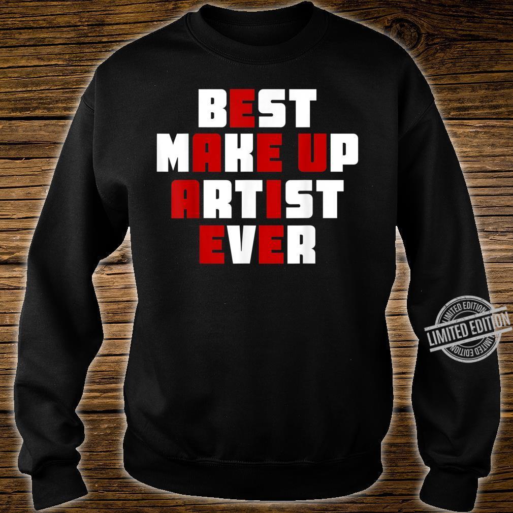 Best makeup artist ever cosmetology Shirt sweater