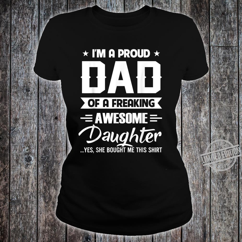 I'm A Proud Dad Of A Freaking Awesome Daughter01 Shirt ladies tee