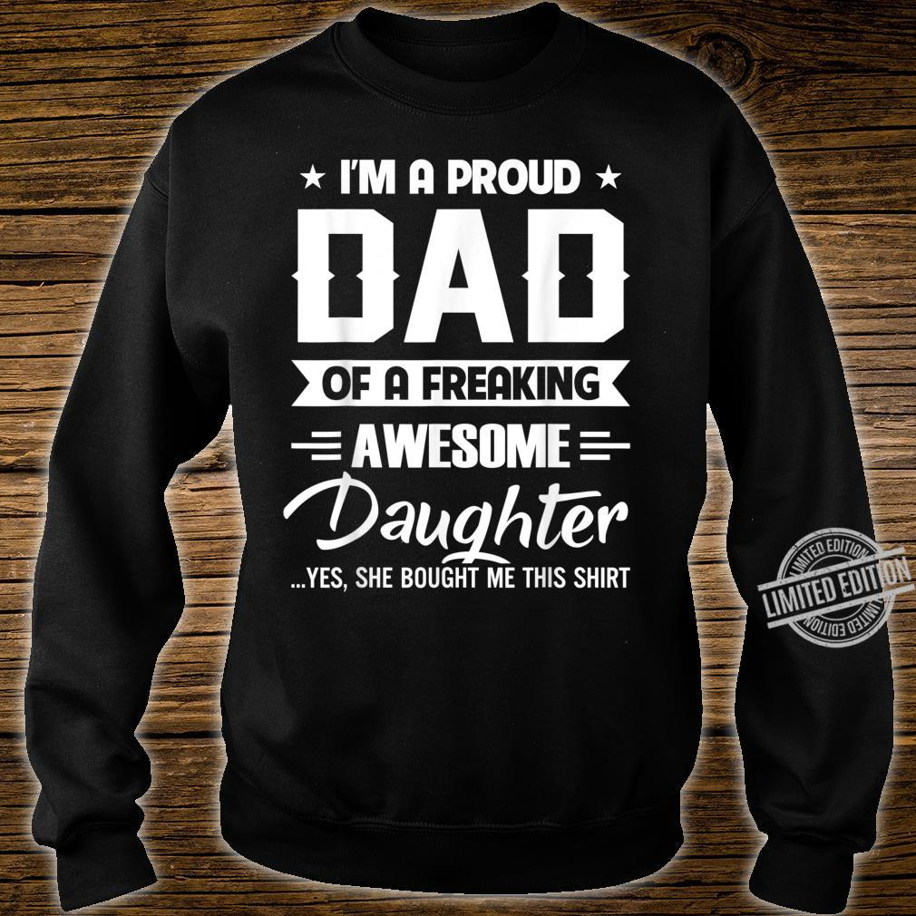 I'm A Proud Dad Of A Freaking Awesome Daughter01 Shirt sweater