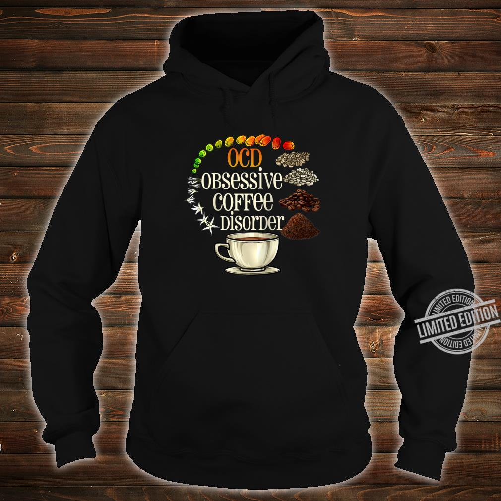 OCD Obsessive Coffee Disorder Coffees Shirt hoodie