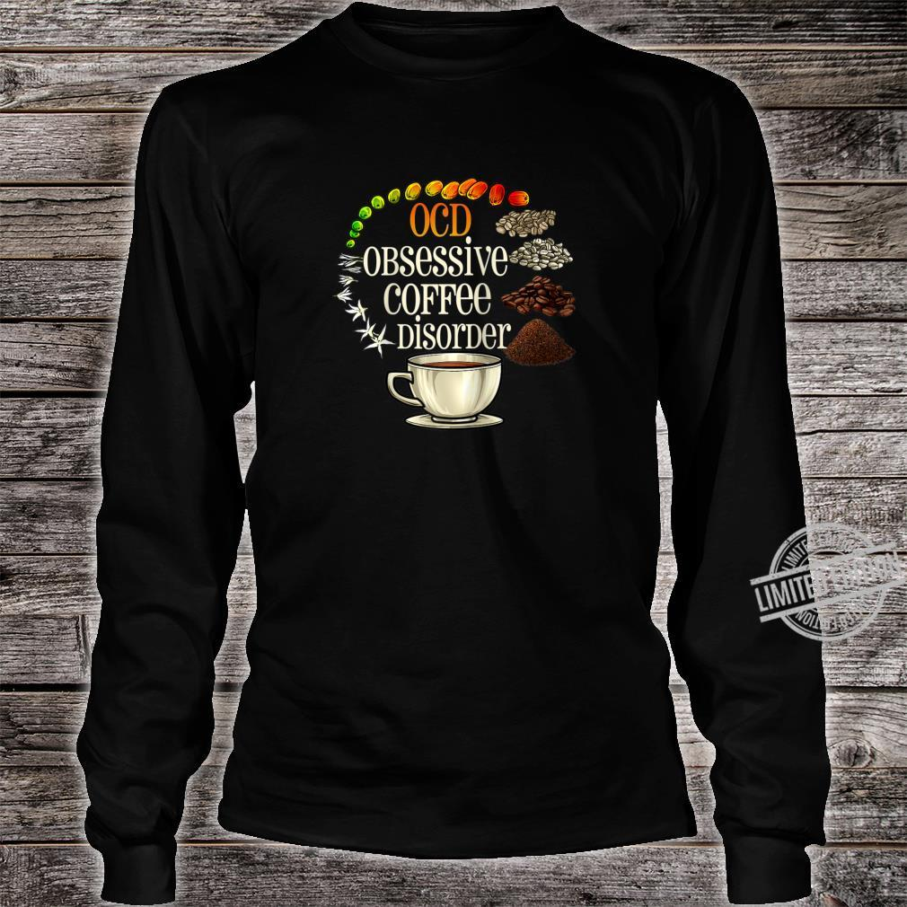 OCD Obsessive Coffee Disorder Coffees Shirt long sleeved