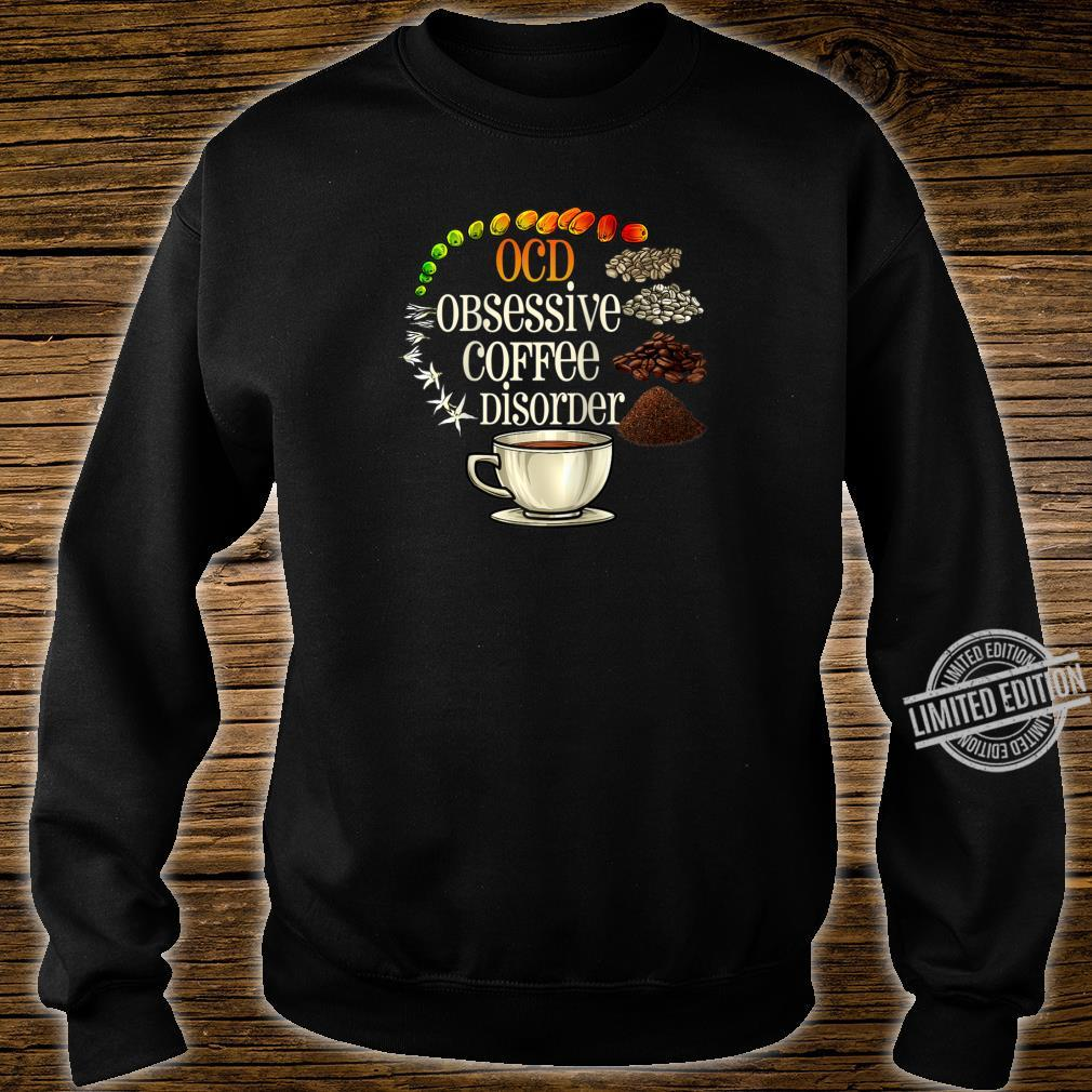 OCD Obsessive Coffee Disorder Coffees Shirt sweater