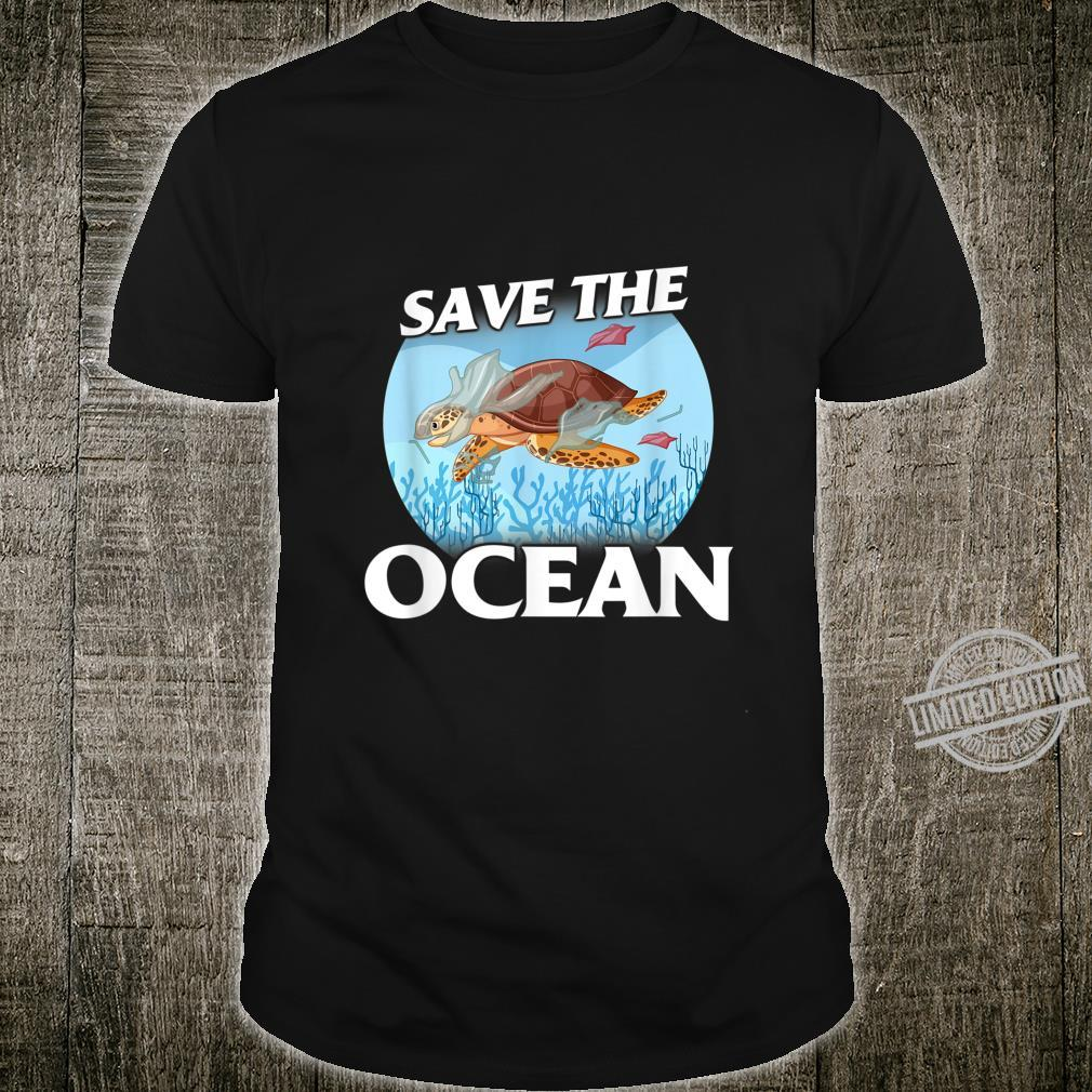 Save the Ocean Sea and Ocean Environment Awarenesss Shirt