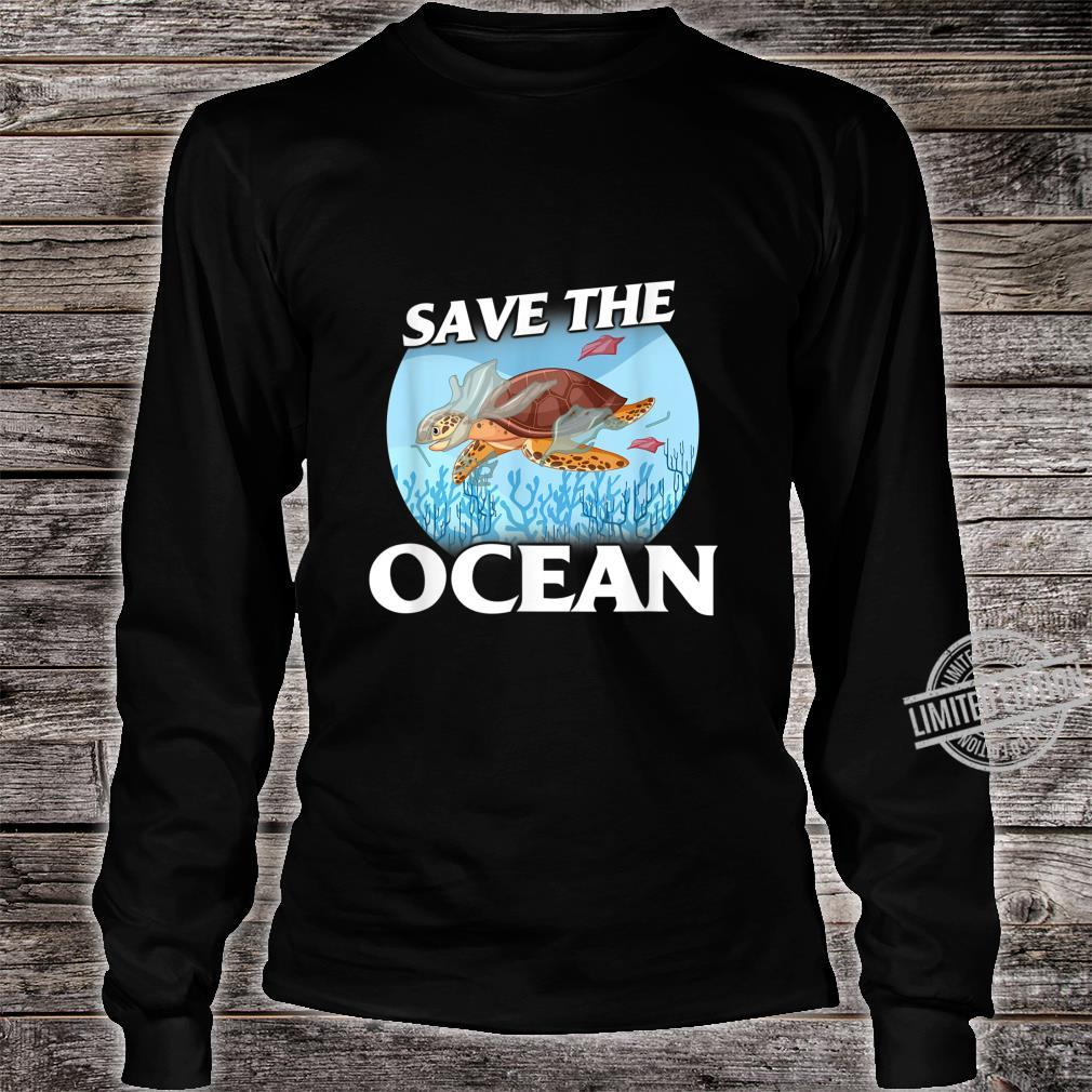 Save the Ocean Sea and Ocean Environment Awarenesss Shirt long sleeved