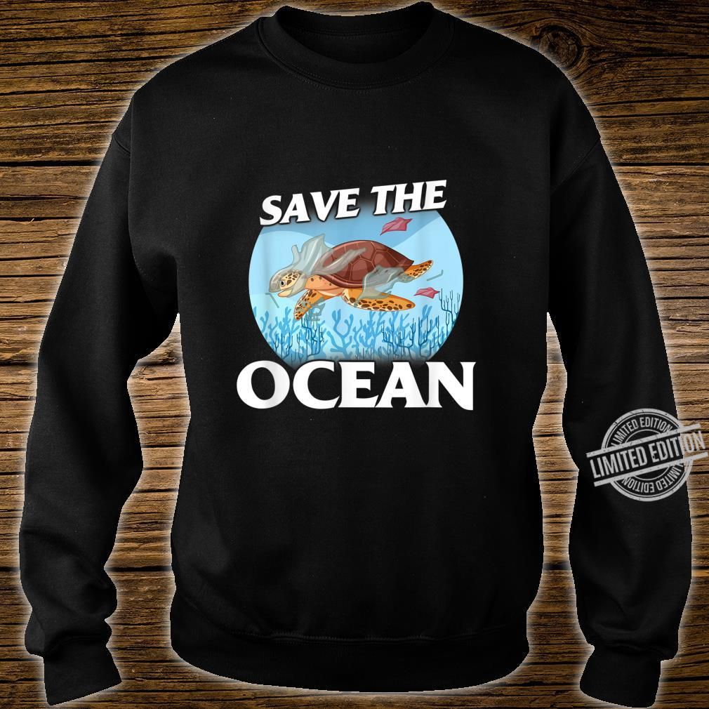 Save the Ocean Sea and Ocean Environment Awarenesss Shirt sweater